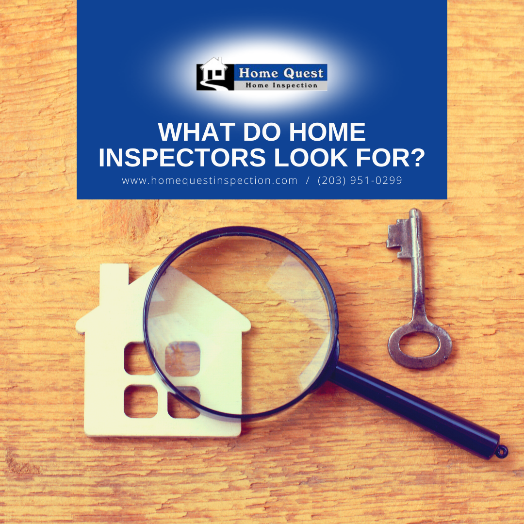Home Quest Home Inspection What Do Home Inspectors Look For