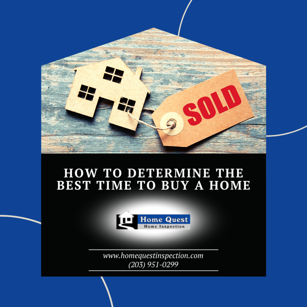 Home Quest Home Inspection How to Determine the Best Time to Buy a Home