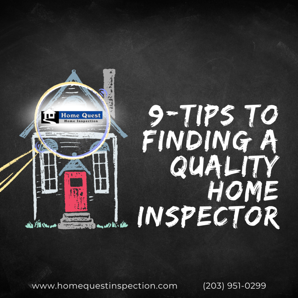 Home Quest Home Inspection 9-Tips To Finding A Quality Home Inspector