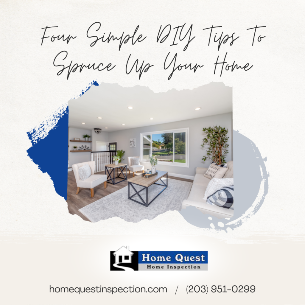 Home Quest Home Inspection Four Simple DIY Tips To Spruce Up Your Home